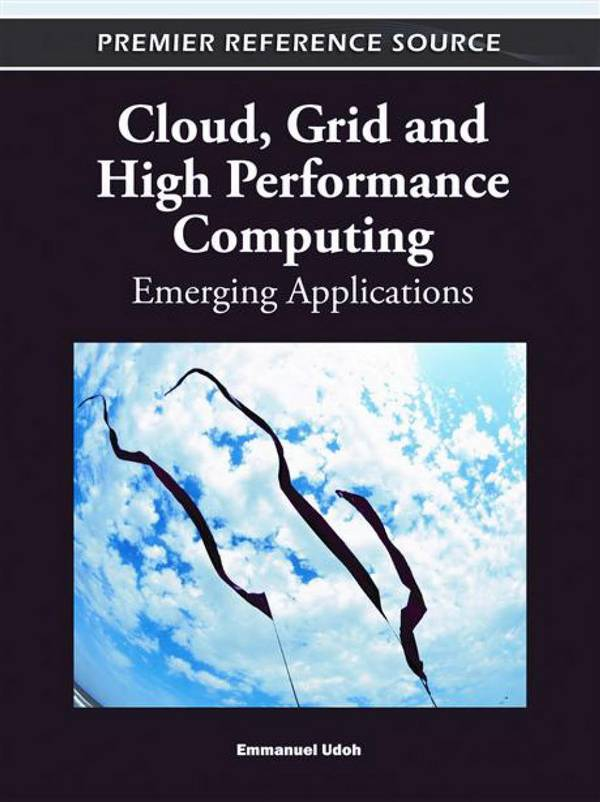 Cloud, Grid and High Performance Computing – Emerging Applications