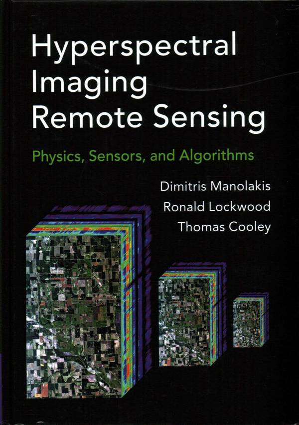 Hyperspectral Imaging Remote Sensing – Physics, Sensors, and Algorithms