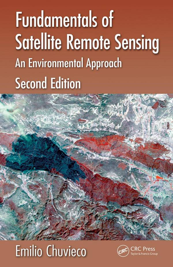 Fundamentals of Satellite Remote Sensing – An Environmental Approach (2nd Edition)