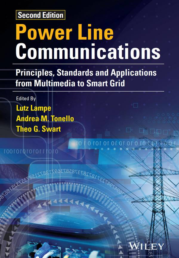 Power Line Communications – Principles, Standards and Applications from Multimedia to Smart Grid (2nd Edition)