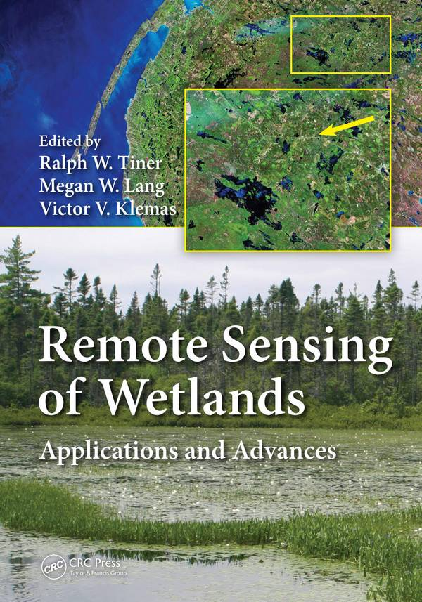 Remote Sensing of Wetlands – Applications and Advances