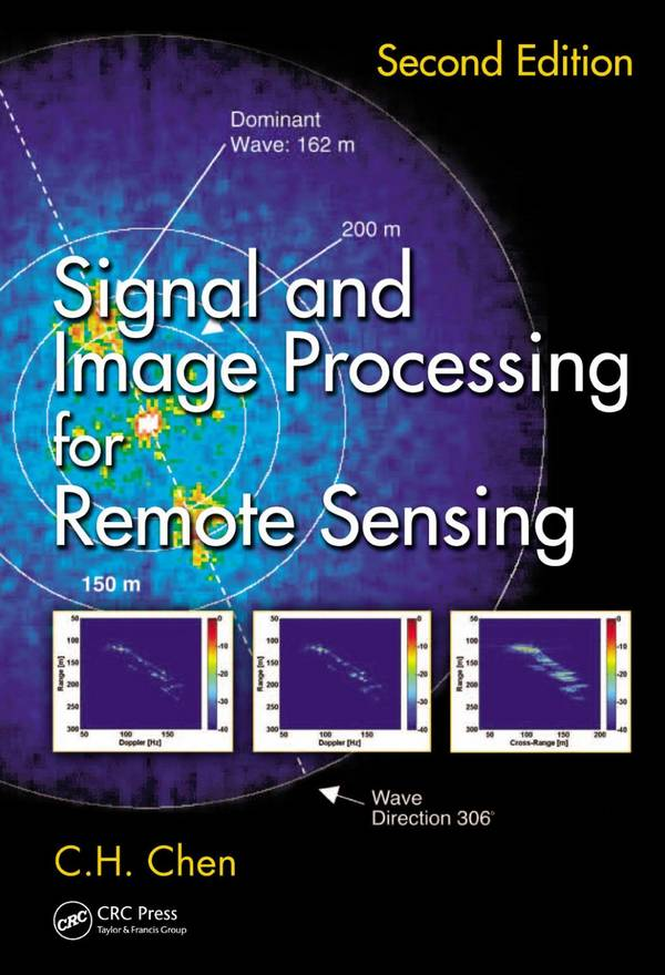 Signal and Image Processing for Remote Sensing (2nd Edition)
