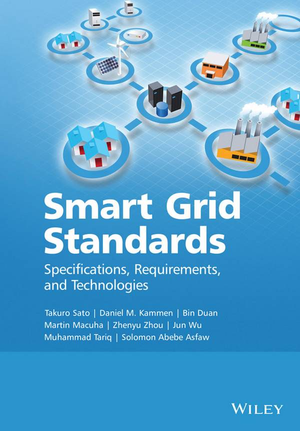 Smart Grid Standards – Specifications, Requirements, and Technologies