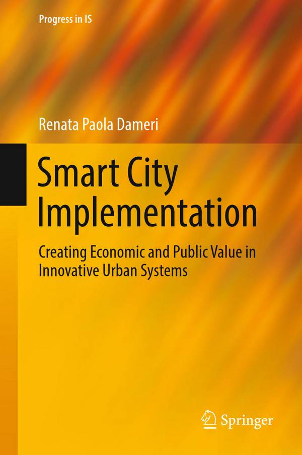 Smart City Implementation – Creating Economic and Public Value in Innovative Urban Systems