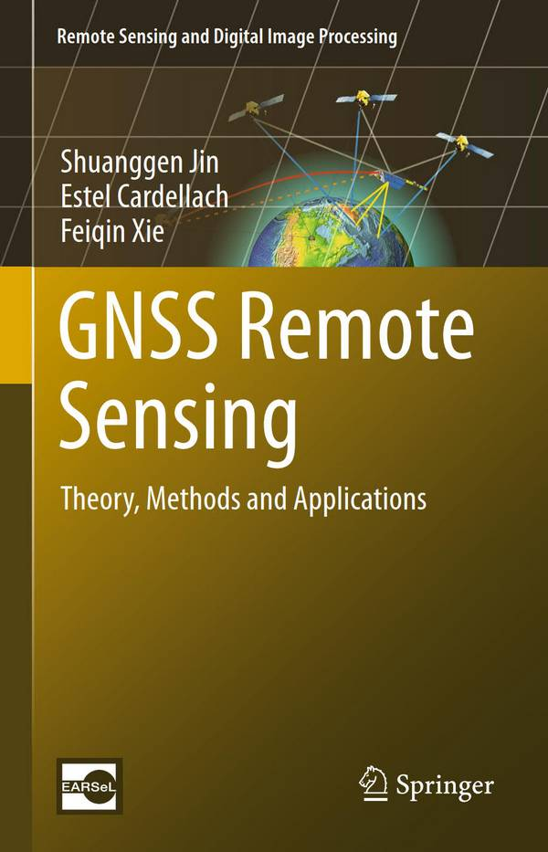 GNSS Remote Sensing – Theory, Methods and Applications