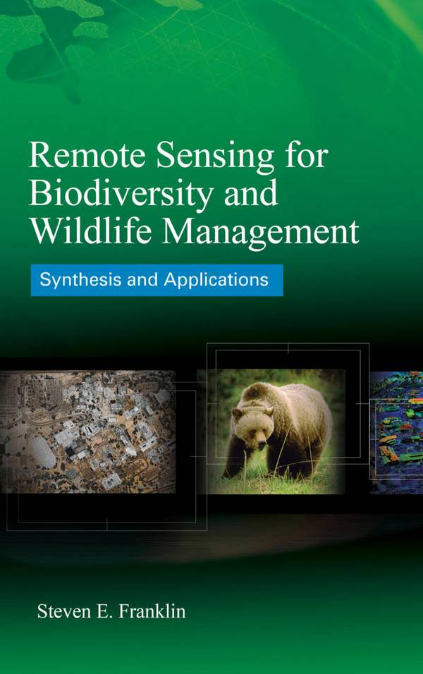 Remote Sensing for Biodiversity and Wildlife Management – Synthesis and Applications