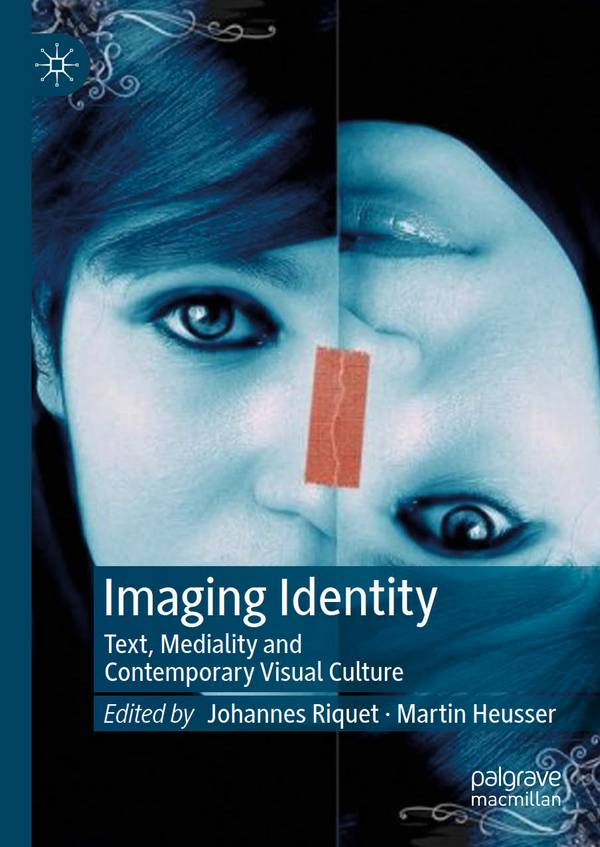 Imaging Identity – Text, Mediality and Contemporary Visual Culture