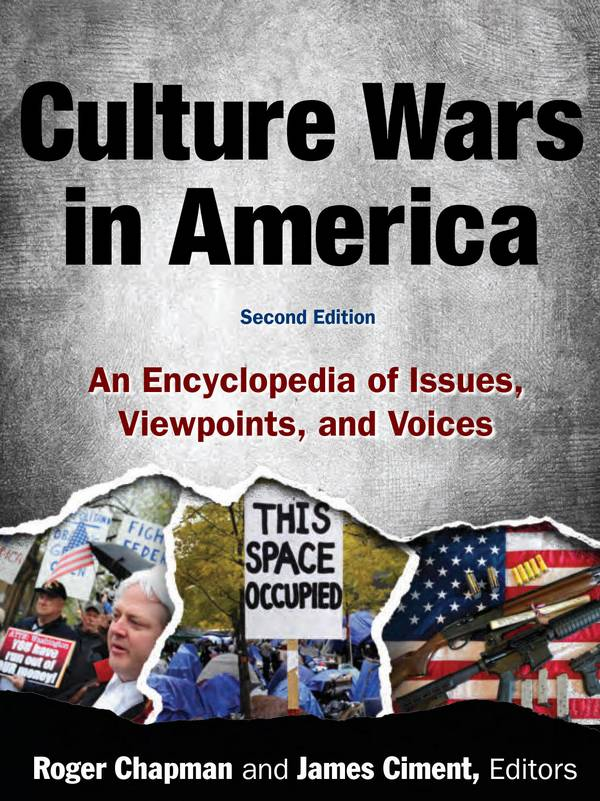 Culture Wars in America – An Encyclopedia of Issues, Viewpoints, and Voices (2nd Edition)