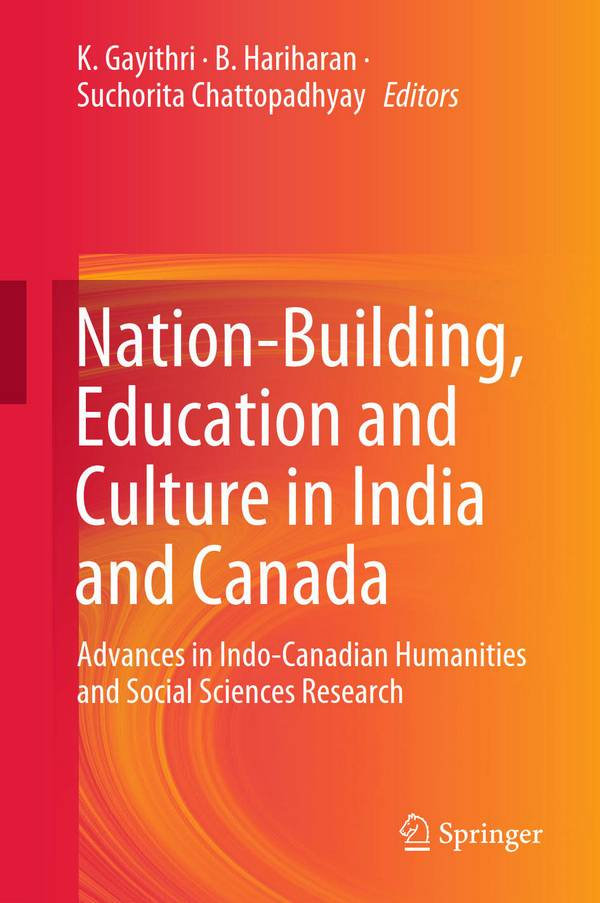 Nation-Building, Education and Culture in India and Canada – Advances in Indo-Canadian Humanities and Social Sciences Research