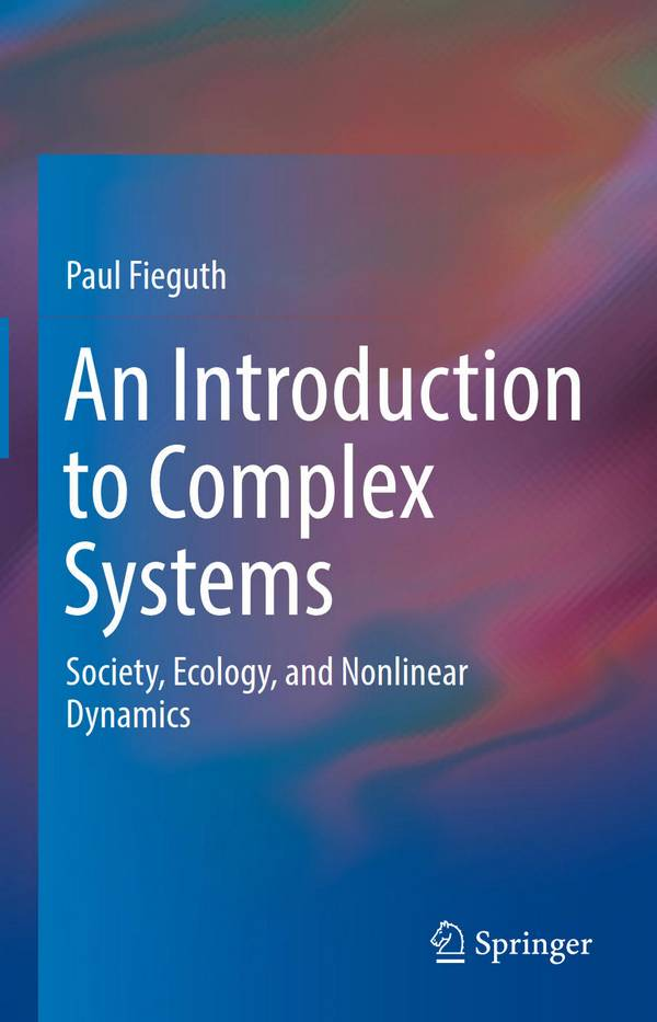 An Introduction to Complex Systems - Society, Ecology, and Nonlinear Dynamics
