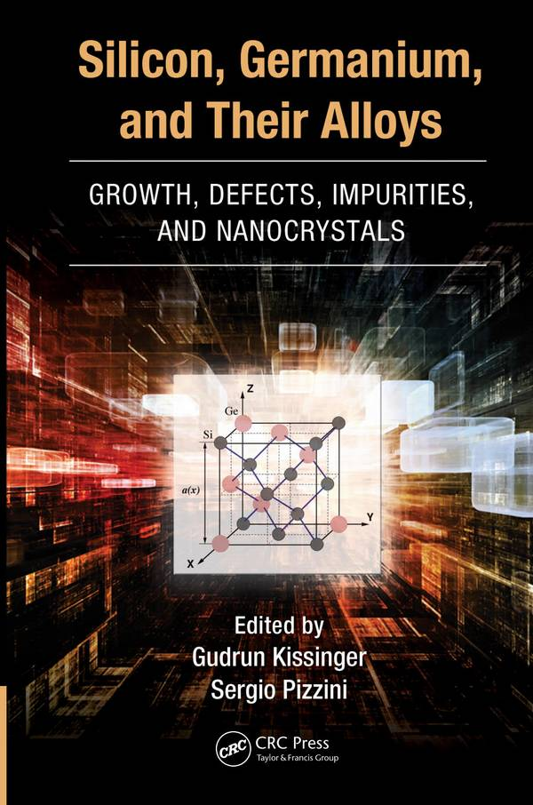 Silicon, Germanium, and Their Alloys – Growth, Defects, Impurities, and Nanocrystals