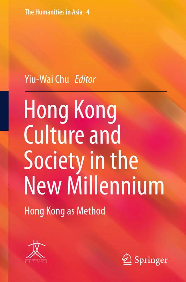 Hong Kong Culture and Society in the New Millennium – Hong Kong as Method
