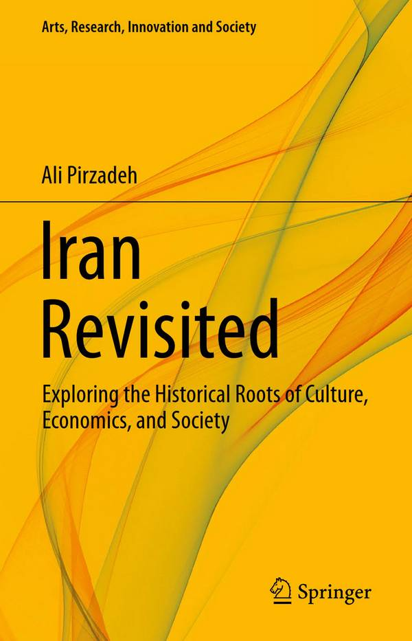 Iran Revisited – Exploring the Historical Roots of Culture, Economics, and Society