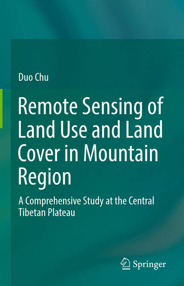 Remote Sensing of Land Use and Land Cover in Mountain Region – A Comprehensive Study at the Central Tibetan Plateau