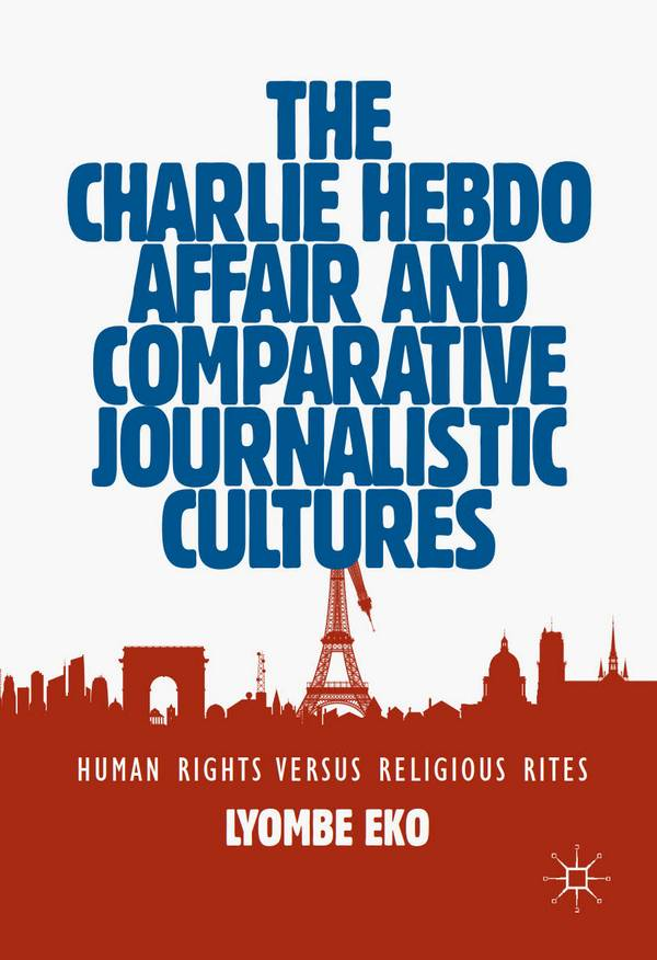 The Charlie Hebdo Affair and Comparative Journalistic Cultures – Human Rights versus Religious Rites