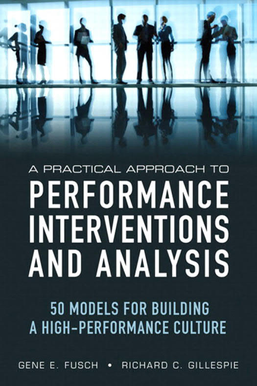 A Practical Approach to Performance Interventions and Analysis – 50 Models for Building a High-Performance Culture