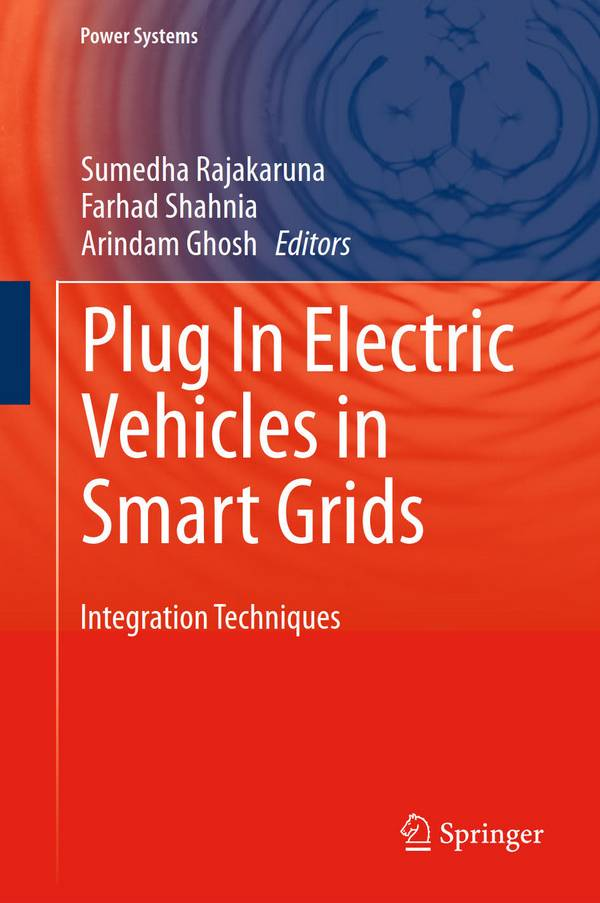 Plug In Electric Vehicles in Smart Grids – Integration Techniques