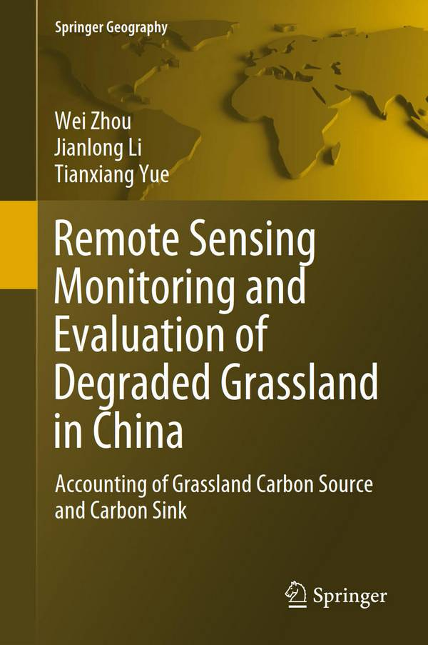 Remote Sensing Monitoring and Evaluation of Degraded Grassland in China – Accounting of Grassland Carbon Source and Carbon Sink