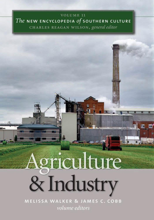 The New Encyclopedia of Southern Culture – Volume 11 – Agriculture and Industry