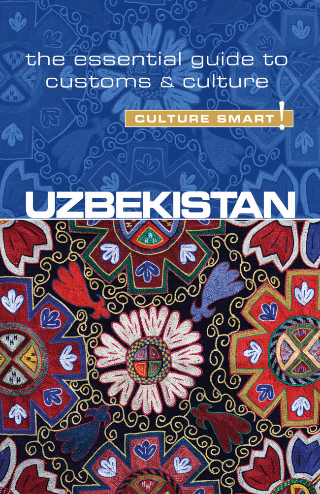 Uzbekistan – Culture Smart – The Essential Guide to Customs and Culture