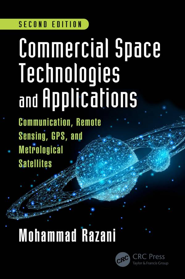Commercial Space Technologies and Applications – Communication, Remote Sensing, GPS, and Meteorological Satellites (2nd Edition)