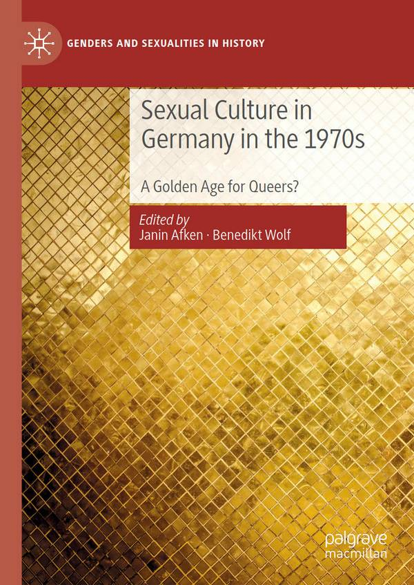 Sexual Culture in Germany in the 1970s – A Golden Age for Queers