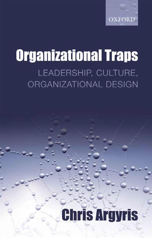 Organizational Traps – Leadership, Culture, Organizational Design
