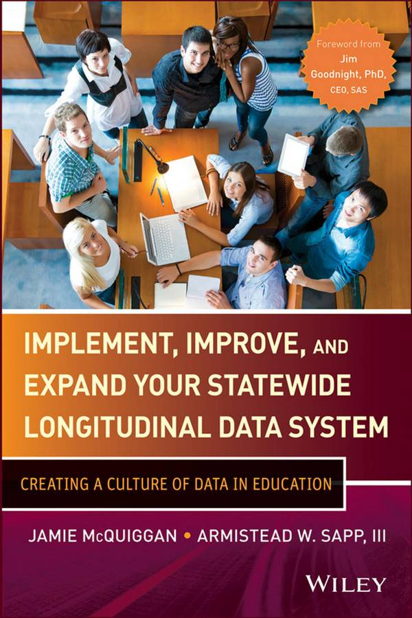 Implement, Improve and Expand Your Statewide Longitudinal Data System – Creating a Culture of Data in Education