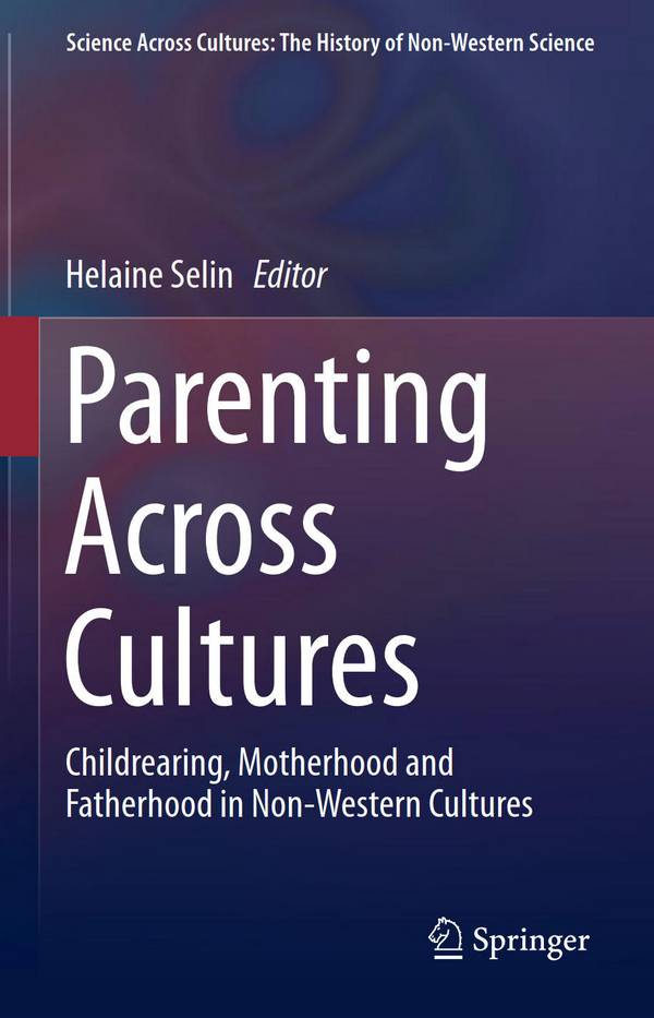 Parenting Across Cultures – Childrearing, Motherhood and Fatherhood in Non-Western Cultures
