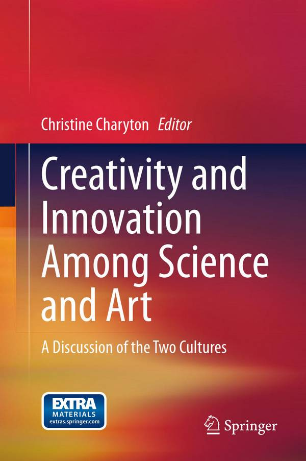 Creativity and Innovation Among Science and Art – A Discussion of the Two Cultures