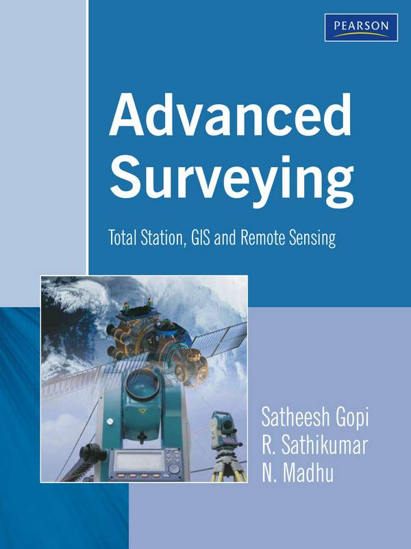 Advanced Surveying – Total Station, GIS and Remote Sensing