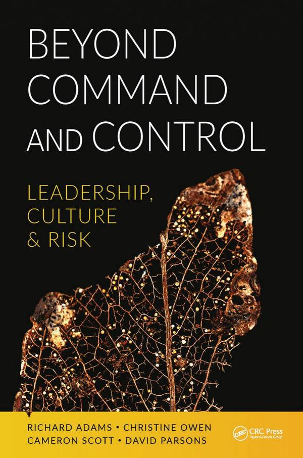 Beyond Command and Control – Leadership, Culture and Risk