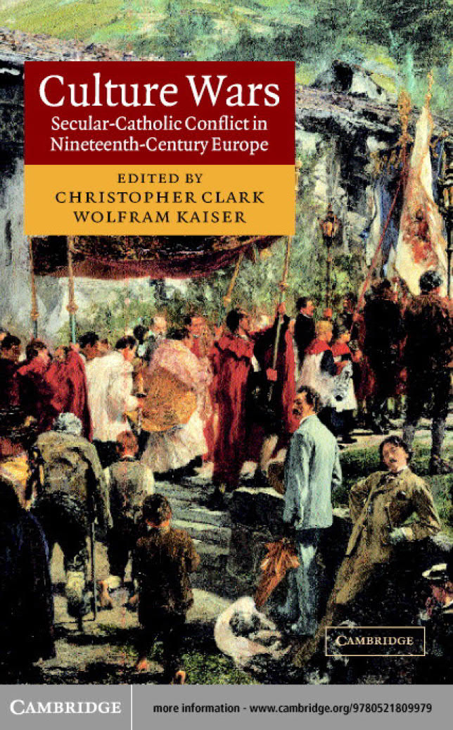 Culture Wars – Secular–Catholic Conflict in Nineteenth-Century Europe