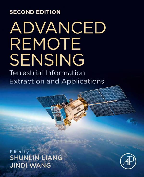 Advanced Remote Sensing – Terrestrial Information Extraction and Applications (2nd Edition)