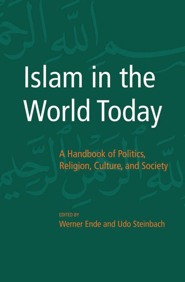 Islam in the World Today – A Handbook of Politics, Religion, Culture, and Society