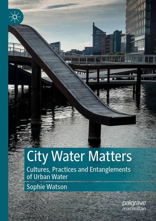 City Water Matters – Cultures, Practices and Entanglements of Urban Water