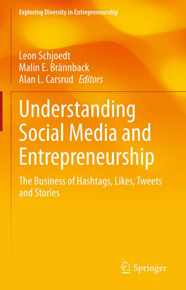 Understanding Social Media and Entrepreneurship - The Business of Hashtags, Likes, Tweets and Stories