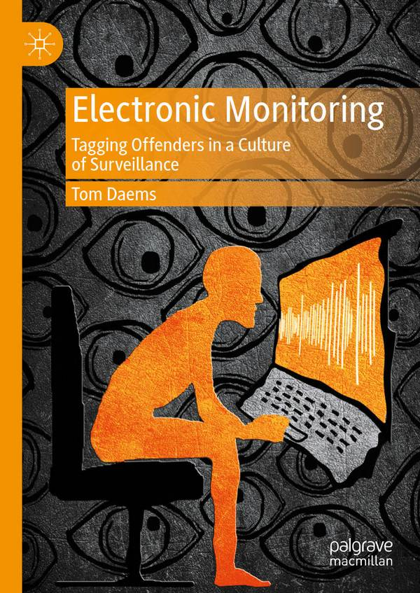 Electronic Monitoring - Tagging Offenders in a Culture of Surveillance