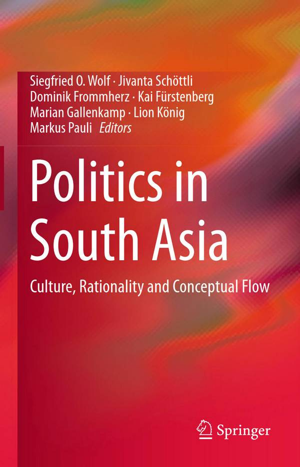 Politics in South Asia - Culture, Rationality and Conceptual Flow