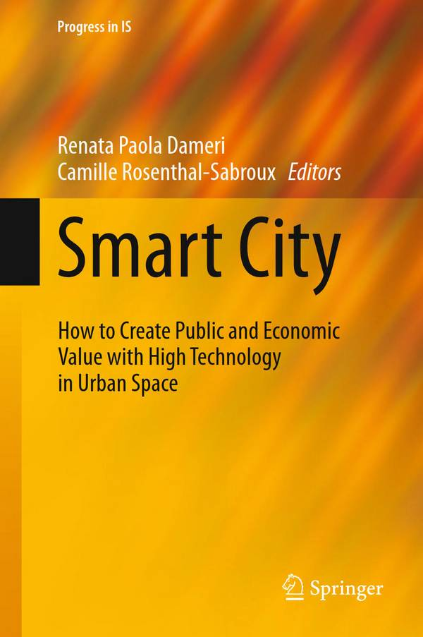 Smart City – How to Create Public and Economic Value with High Technology in Urban Space