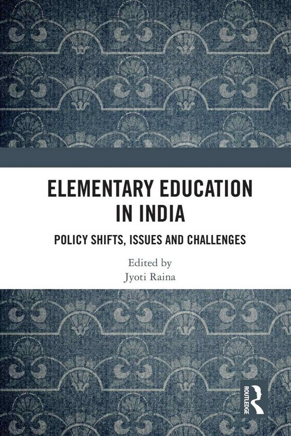 Elementary Education in India - Policy Shifts, Issues and Challenges