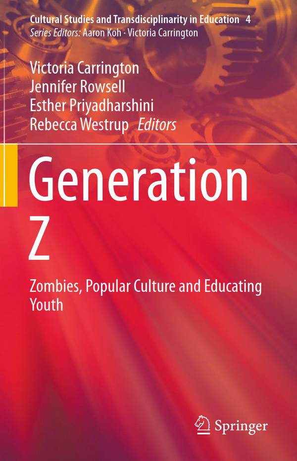 Generation Z - Zombies, Popular Culture and Educating Youth