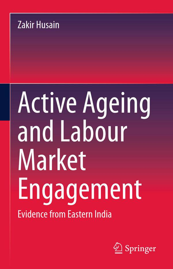 Active Ageing and Labour Market Engagement - Evidence from Eastern India