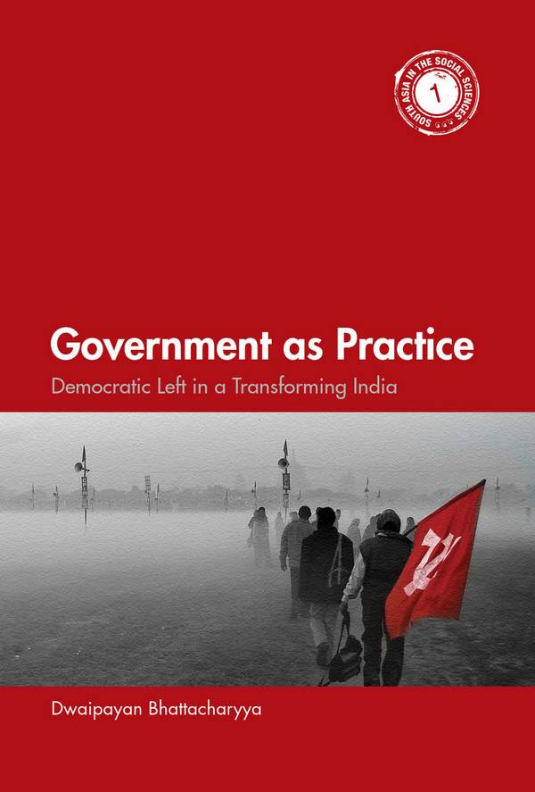 Government as Practice - Democratic Left in a Transforming India