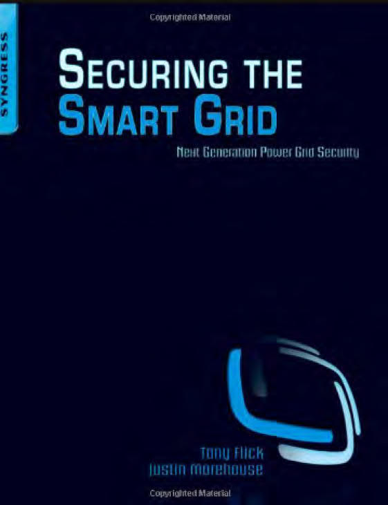 Securing the Smart Grid – Next Generation Power Grid Security