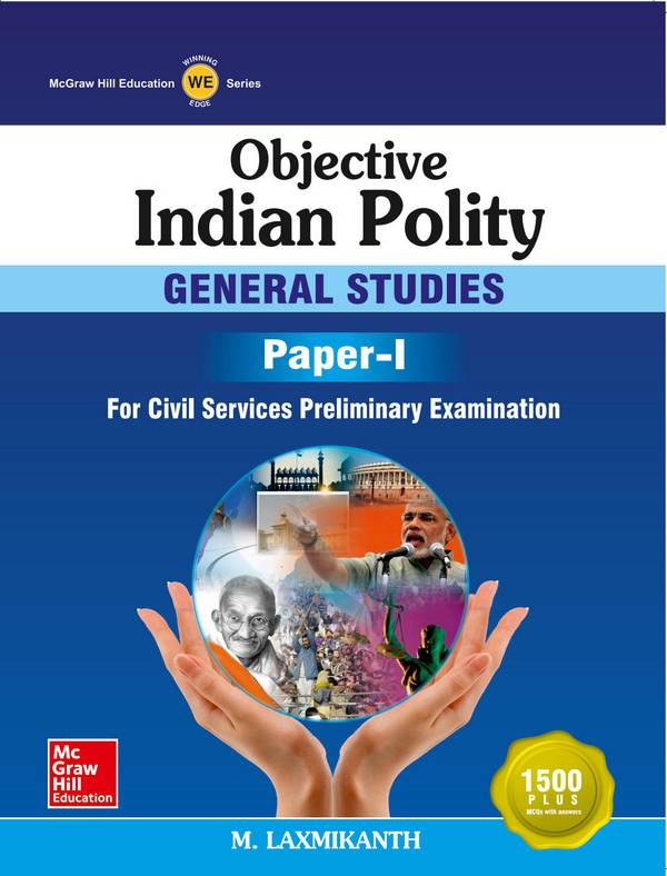 Objective Indian Polity - General Studies - Paper-I - For Civil Services Preliminary Examination