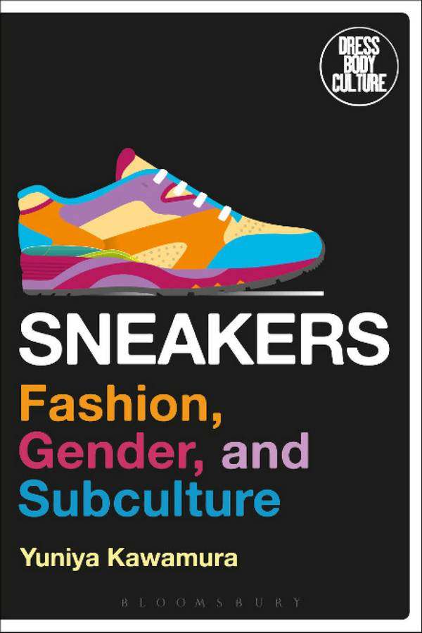 Sneakers - Fashion, Gender, and Subculture