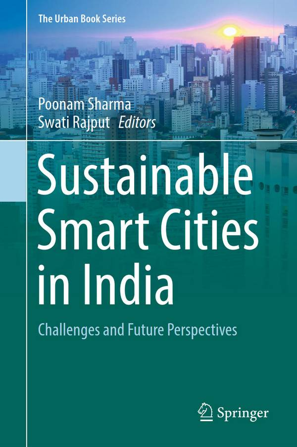Sustainable Smart Cities in India - Challenges and Future Perspectives