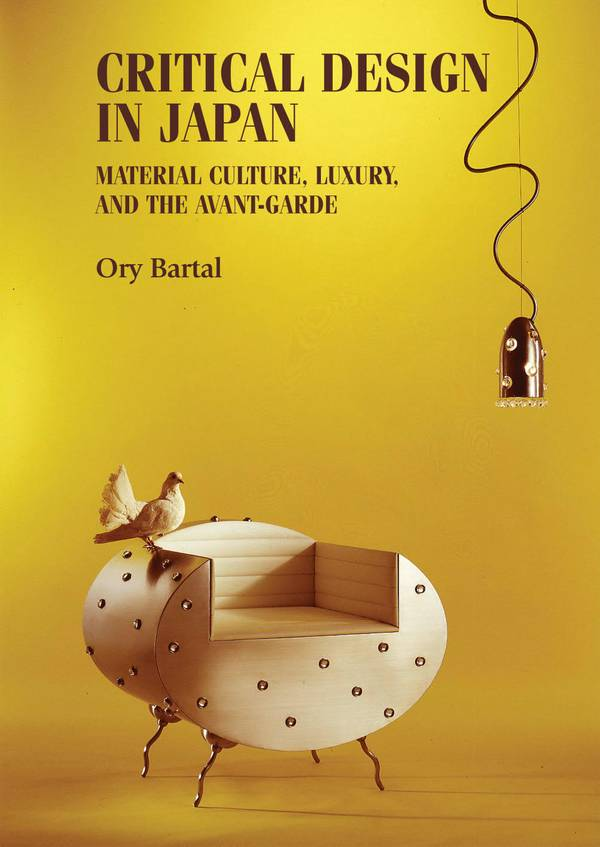 Critical Design in Japan - Material Culture, Luxury, and the Avant-Garde