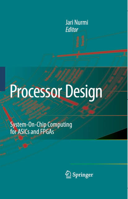 Processor Design – System-on-Chip Computing for ASICs and FPGAs